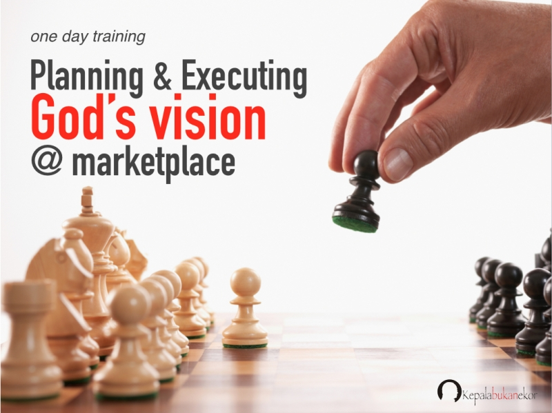 Planning & Executing God's Vision @ Marketplace